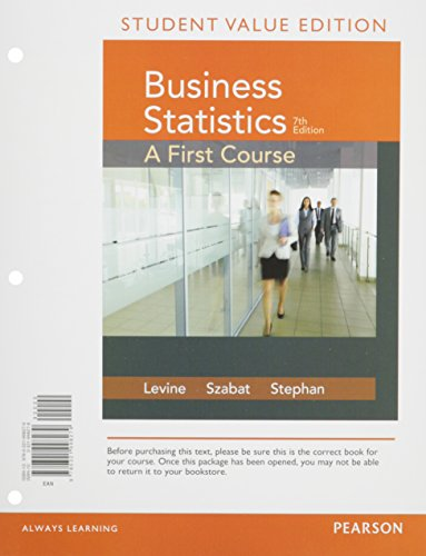 Business Statistics: A First Course Student Value Edition plus MyLab Statistics  with Pearson eText -- Access Card Package (7th Edition)