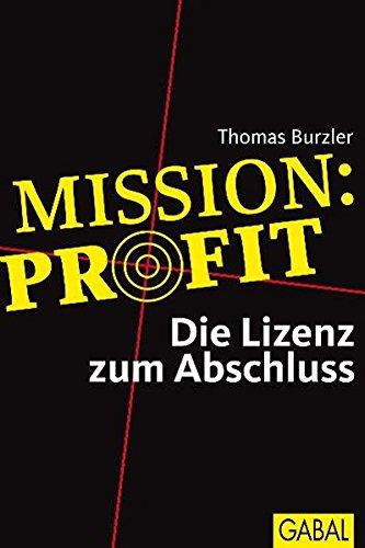 Mission Profit: Die Lizenz zum Abschluss: (Management)