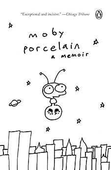 Porcelain: A Memoir by [Moby]