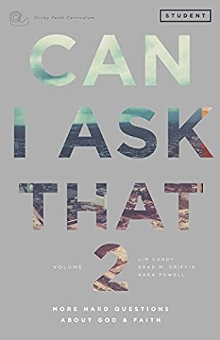 Can I Ask That Volume 2: More Hard Questions About God & Faith [Sticky Faith Curriculum] Student (Candy Candy Vol 2)