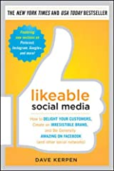 Likeable Social Media: How to Delight Your Customers, Create an Irresistible Brand, and Be Generally Amazing on Facebook (And Other Social Networks) Paperback