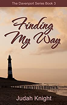 Finding My Way (The Davenport Series Book 3) by [Knight, Judah]