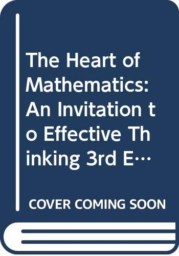 The Heart of Mathematics: An Invitation to Effective Thinking 3rd Edition Binder Ready Version with Manipulatives Kit Se