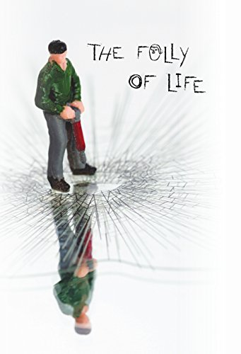 The Folly Of Life by Michael F. Kaufmann ebook deal