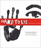 Hand to Eye, Angus Hyland and Roanne Bell, 1856693392