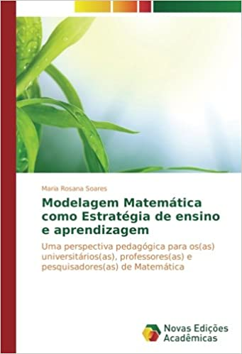 Book Modelagem Matemática como Estratégia de ensino e aprendizagem: Uma perspectiva pedagógica para os(as) universitários(as), professores(as) e pesquisadores(as) de Matemática (Portuguese Edition)
