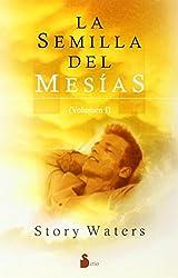 Semilla del Mesias, La - Volumen I