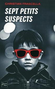 Sept petits suspects par Frascella
