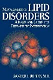 Management of Lipid Disorders : A Basis and Guide for Therapeutic Intervention, Robins, Sander J., 0683303503