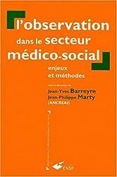 L'OBSERVATION DANS LE SECTEUR MEDICO-SOCIAL. Enjeux et méthodes