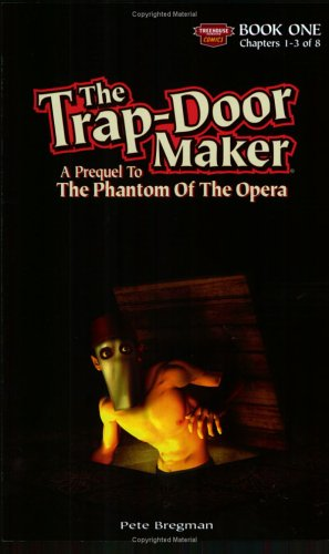 The Trap-Door Maker: A Prequel to the Phantom of the Opera, Book 1 (Bolt Skinny)