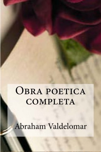 Obra poetica completa (Spanish Edition) [Abraham Valdelomar] (Tapa Blanda)