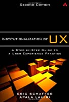 Institutionalization of UX, 2nd Edition Front Cover