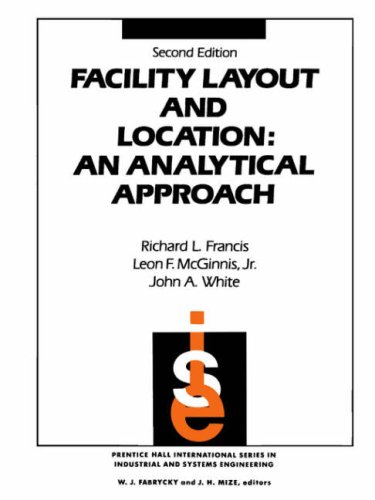 Facility Layout and Location: An Analytical Approach (2nd Edition)