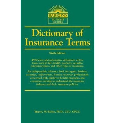 [(Dictionary of Insurance Terms )] [Author: Harvey W. Rubin] [May-2013]