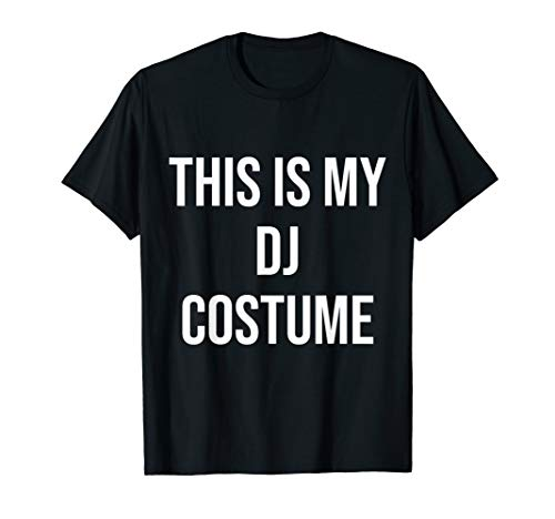 This is My DJ Costume Festival Party Electric Musician Gift T-Shirt