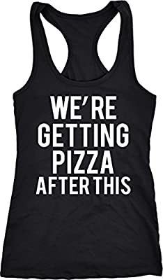 Crazy Dog Tshirts Womens Were Getting Pizza After This Funny Workout Sleeveless Fitness Tank Top