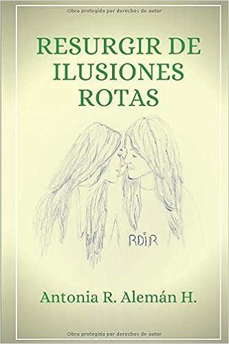 Resurgir de ilusiones rotas (Carolina): Amazon.es: Alemán ...
