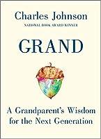 Grand: A Grandparent's Wisdom for the Next Generation