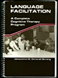 Language Facilitation : A Complete Cognitive Therapy Program, Cimorell-Strong, Jacqueline M., 0936104961