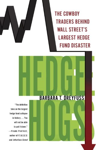Hedge Hogs: The Cowboy Traders Behind Wall Street's Largest Hedge Fund Disaster cover