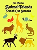 Animal Friends Punch-Out Stencils, Ted Menten, 0486249387