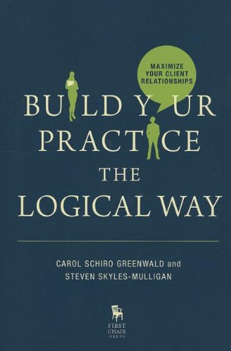 Download Build Your Practice the Logical Way: Maximize Your Client Relationships ebook