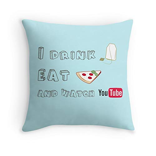 I drink tea, eat pizza and watch Youtubers - 01 for Sofa Couch Living Room Bed Decorative (Square 18x18)