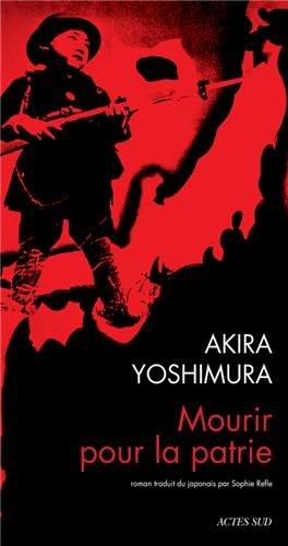 Mourir pour la patrie de Akira Yoshimura