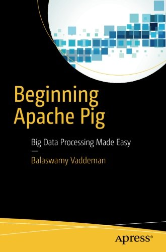 beginning-apache-pig-big-data-processing-made-easy