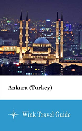Ankara (Turkey) - Wink Travel Guide