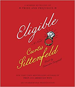 Eligible: A modern retelling of Pride and Prejudice [Audiobook ,CD,Unabridged]