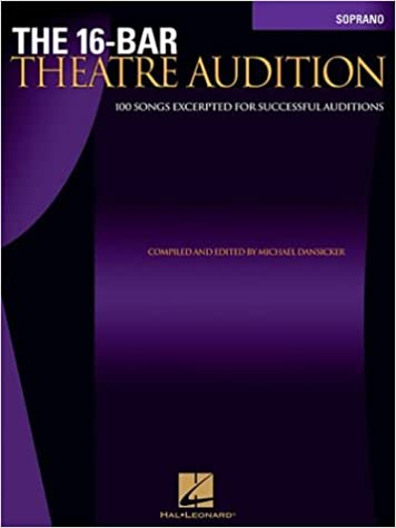 \EXCLUSIVE\ The 16-Bar Theatre Audition: 100 Songs Excerpted For Successful Auditions (Vocal Collection-Soprano). Website mucho nuevo August house RUIDO segunda