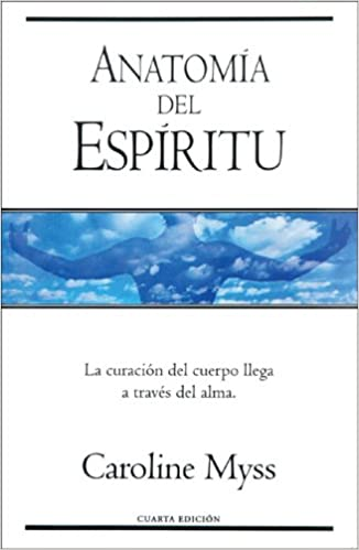 Anatomia del espiritu: Caroline Myss, Amelia Brito: 9788440676412 ...