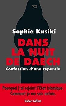 Dans la nuit de Daech (French Edition) by [KASIKI, Sophie, GUÉNA, Pauline]