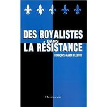 DES ROYALISTES DANS LA RÉSISTANCE