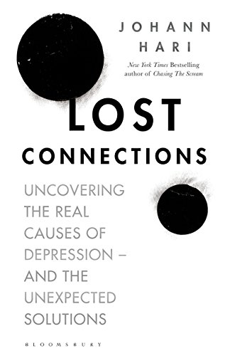 Lost Connections: Uncovering the Real Causes of Depression - and the Unexpected Solutions cover
