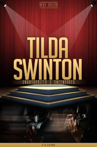 Tilda Swinton Unauthorized & Uncensored (All Ages Deluxe Edition with Videos)