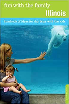 ``TXT`` Fun With The Family Illinois, 7th: Hundreds Of Ideas For Day Trips With The Kids (Fun With The Family Series). notable League Turismo Books Tonia horas venta ChariTea