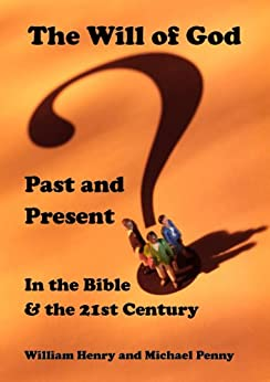 The Will of God: Past and Present by [Henry, W M, Penny, Michael]