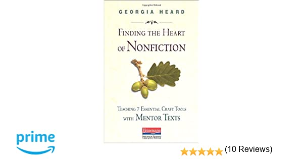 Amazon.com: Finding the Heart of Nonfiction: Teaching 7 Essential ...