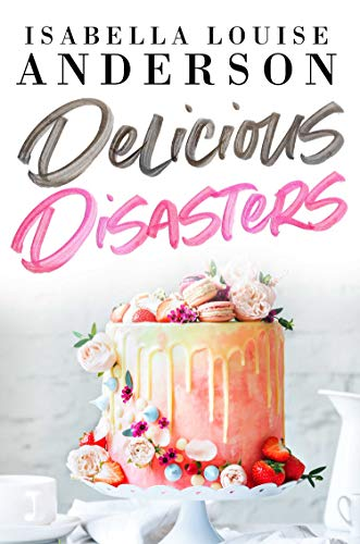 Delicious Disasters by [Anderson, Isabella Louise]