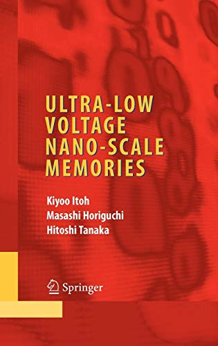 Ultra-Low Voltage Nano-Scale Memories (Integrated Circuits and Systems)