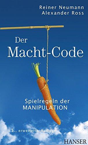 Der Macht-Code: Spielregeln der Manipulation