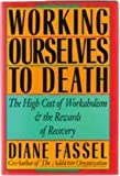 Working Ourselves to Death, Diane Fassel, 0062548697