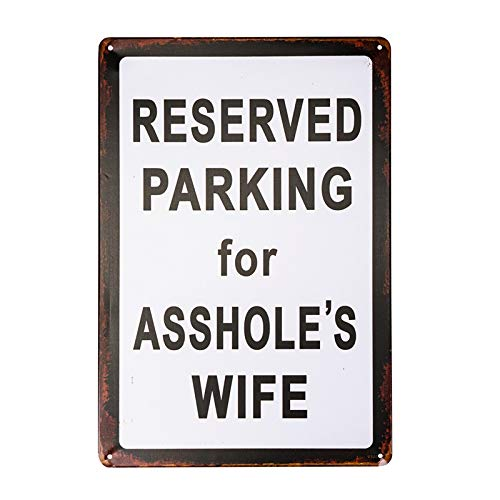 DL-Reserved Parking for asshole's Wife Vintage Tin Sign House Rules Wall Art Posters Funny Metal Sign -