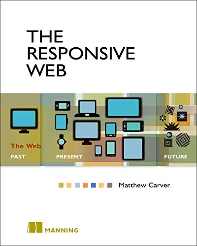The Responsive Web: The Web - Past, Present, Future