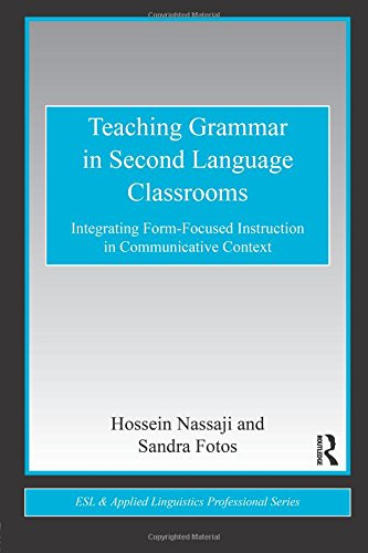 (Teaching Grammar in Second Language Classrooms (ESL & Applied Linguistics Professional Series))