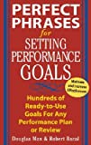 img - for Perfect Phrases for Setting Performance Goals: Hundreds of Ready-To-Use Goals for Any Performance Plan or Review [PERFECT PHRASES FOR SETTING PE] book / textbook / text book