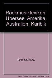 Rockmusiklexikon: Übersee  Amerika, Australien, Karibik